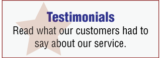 Testimonials - Read what our customers had to say about our service.